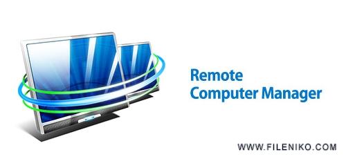 remote computer manager - دانلود Remote Computer Manager v6.0.8  نرم افزار مدیریت از راه دور کامپیوترهای شبکه