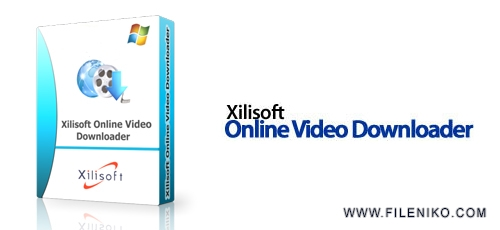 xilisoft - دانلود Xilisoft Online Video Downloader v3.3.3 Build 20120810  نرم افزار دانلود فایل های ویدئویی