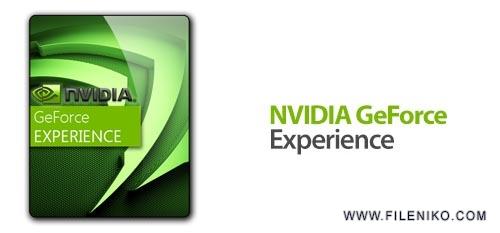 nvidia geforce experience - دانلود NVIDIA GeForce Experience 3.16.0.140 مدیریت و بهینه سازی بازی ها