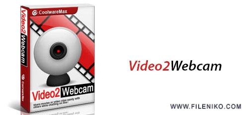 video2webcam - دانلود Video2Webcam 3.7.1.2  ارسال ویدئو بدون وبکم