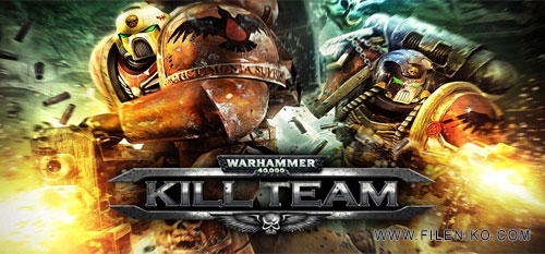 kill team - دانلود Warhammer 40,000 - Kill Team :: بازی اکشن گروهی ::