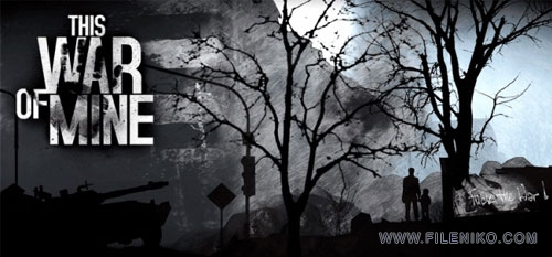This War of Mine - دانلود بازی This War of Mine برای PC