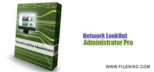 Network LookOut Administrator - دانلود Network LookOut Administrator Pro 4.6.6  نرم افزار مدیریت شبکه