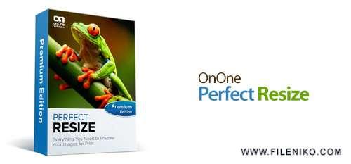 OnOne Perfect Resize - دانلود OnOne Perfect Resize 9.5.0.1644 Premium Edition  تغییر سایز عکس بدون افت کیفیت