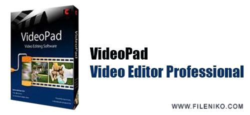 VideoPad Video Editor - دانلود VideoPad Video Editor Professional 7.10 نرم افزار ویرایش فیلم و کلیپ
