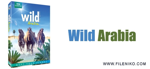 wild arabia - دانلود مستند Wild Arabia 2013