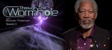 Through the Wormhole S03 222x100 - دانلود مستند Through the Wormhole Season 3 درون کرم چاله ها با زیرنویس فارسی
