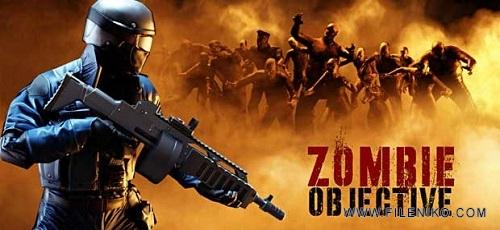 128 - دانلود Zombie Objective v1.0.6 بازی ترسناک و مهیج کشتار زامبی ها + مود