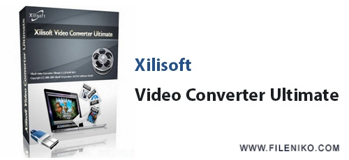 Xilisoft Video Converter Ultimate - دانلود Xilisoft Video Converter Ultimate 7.8.23 Build.20180925  نرم افزار مبدل ویدئو