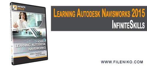AutoDesk - دانلود InfiniteSkills Learning Autodesk Navisworks 2015 فیلم آموزشی نرم افزار اتودسک نویسورک ۲۰۱۵