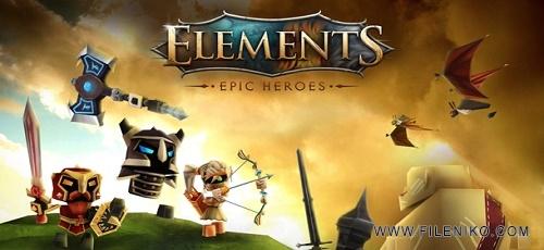 Elements Epic Heroes - دانلود Elements: Epic Heroes 1.5.1 – بازی گرافیکی قهرمانان حماسه اندروید + مود + دیتا