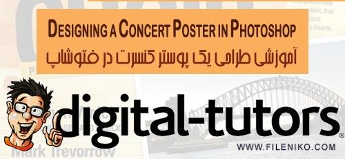 poster - دانلود Digital Tutors Designing a Concert Poster in Photoshop آموزش طراحی یک پوستر کنسرت در فتوشاپ