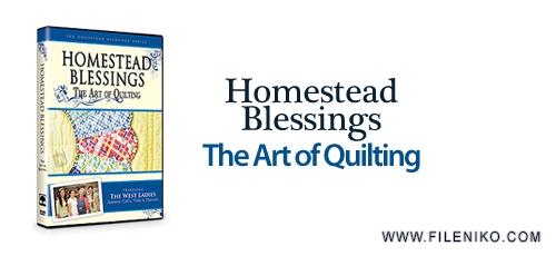 دانلود Homestead Blessings: The Art of Quilting فیلم آموزشی دوخت روتختی