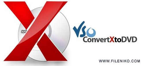 VSO ConvertXtoDVD - دانلود VSO ConvertXtoDVD v7.0.0.61  نرم افزار تبدیل فایل های تصویری به فرمت دی وی دی