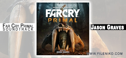 Jason Graves - دانلود آلبوم موسیقی متن بازی فار کرای پرایمال اثری از جیسون گریوز