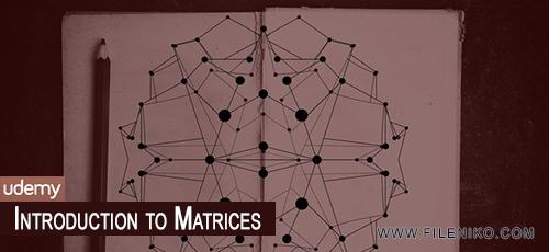 Matrices - دانلود فیلم آموزش معرفی ماتریس ها