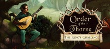 The Order of the Thorne The Kings Challenge 222x100 - دانلود بازی The Order of the Thorne - The King's Challenge برای PC