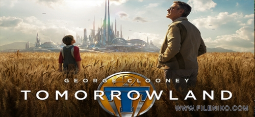 tommarow - دانلود فیلم Tomorrowland با دوبله فارسی