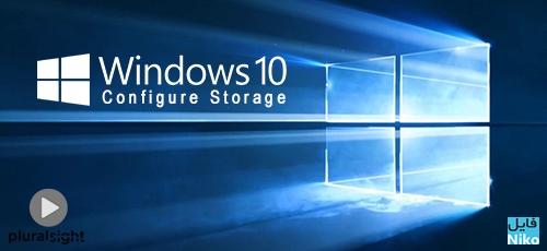 Configure Storage - دانلود دوره آموزشی پیکربندی ویندوز 10: پیکربندی فضای ذخیره سازی
