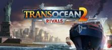 header 3 222x100 - دانلود بازی TransOcean 2: Rivals برای PC