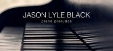 piano 222x100 - دانلود آلبوم Piano Preludes، تک نوازی پیانوی Jason Lyle Black به همراه ویلون Jenny Oaks