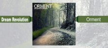 Orment 222x100 - دانلود آلبوم Dream Revolution ، چیل اوت زیبایی اثر Orment