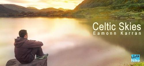 Karran - دانلود آلبوم Celtic Skies ، پیانوی روح نواز و سلتیک اثری از Celtic Skies
