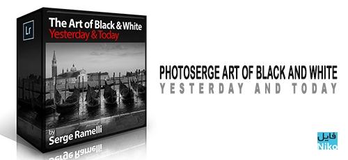 Today - دانلود Photoserge Art of Black & White: Yesterday & Today دوره آموزشی عکس برداری سیاه و سفید