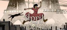 april 222x100 - دانلود انیمیشن آوریل و جهان شگفتانگیز – April and the Extraordinary World