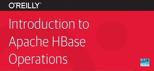 Operations - دانلود OReilly Introduction to Apache HBase Operations دوره آموزشی آپاچی اچ بیس