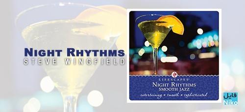 Steve Wingfield - دانلود آلبوم Night Rhythms ملودی های دلنشین سبک جاز اثر Steve Wingfield