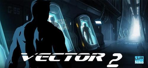 Vector 2 - دانلود Vector 2 v.1.1.1  بازی خارق العاده وکتور 2 اندروید + مود