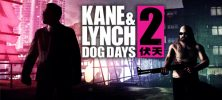Kane and Lynch 2 Dog Days Complete 222x100 - دانلود بازی Kane and Lynch 2: Dog Days Complete برای PC