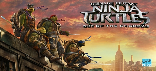 Teenage Mutant Ninja Turtles Out of the Shadows - دانلود فیلم Teenage Mutant Ninja Turtles: Out of the Shadows با دوبله فارسی