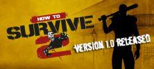 Untitled 1 39 222x100 - دانلود بازی How to Survive 2 برای PC