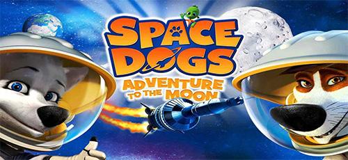 33 - دانلود انیمیشن 2016 Space Dogs Adventure to the Moon