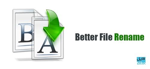 Better File Rename - دانلود Better File Rename 6.12 تغییر نام گروهی فایل ها