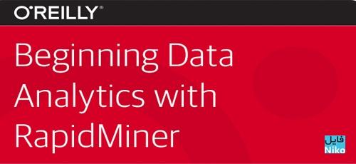 Untitled 1 87 - دانلود O'Reilly Beginning Data Analytics with RapidMiner فیلم آموزشی آنالیز دادهها با رپیدماینر