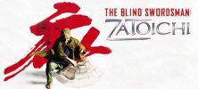 zatoichi 222x100 - دانلود فیلم سینمایی The Blind Swordsman: Zatoichi با زیرنویس فارسی