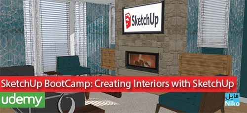 SketchUp BootCamp Creating Interiors with SketchUp - دانلود SketchUp BootCamp Creating Interiors with SketchUp فیلم آموزشی مدلسازی معماری و رندر داخلی اسکچاپ