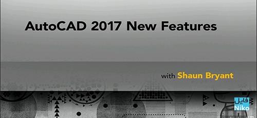 Untitled 1 30 - دانلود Lynda AutoCAD 2017 New Features فیلم آموزشی آشنایی با ویژگی های جدید AutoCAD 2017