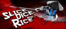Untitled 2 222x100 - دانلود بازی Slice Dice and Rice برای PC