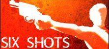 Untitled 1 19 222x100 - دانلود بازی SIX SHOTS برای PC