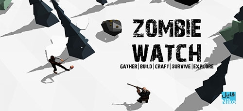 Zombie Watch - دانلود Zombie Watch – Zombie Survival 2.1.0   بازی بقا زامبی اندروید همراه دیتا + نسخه مود