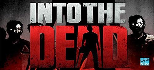"""دانلود Into the Dead 2 v1.0.7 بازی اکشن """"به سوی مردگان 2"""" اندروید همراه با دیتا + نسخه مود"""
