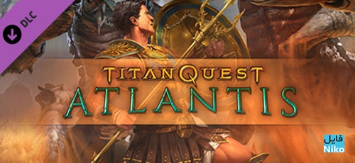 دانلود بازی Titan Quest Anniversary Edition: Atlantis برای PC