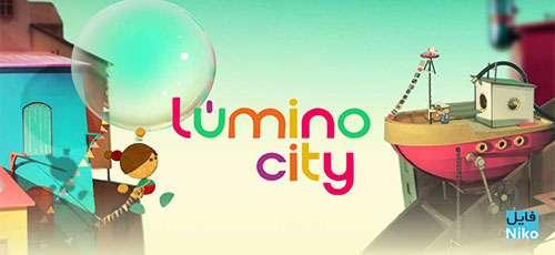 """دانلود Lumino City v1.2.5   بازی ماجرایی خارق العاده """"شهر لومینو"""" اندروید همراه با دیتا"""