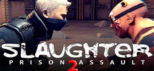 "Slaughter 2 Prison Assault - دانلود Slaughter 2: Prison Assault v1.0   بازی اکشن فوق العاده ""کشتار 2: حمله به زندان"" اندروید همراه با دیتا + نسخه مود"