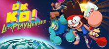 Untitled 2 7 222x100 - دانلود بازی OK K.O. Lets Play Heroes برای PC