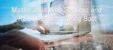 master 222x100 - دانلود Master Java Web Services and REST API with Spring Boot  آموزش تسلط بر وب سرویس های جاوا و رست ای پی آی با اسپرینگ بوت